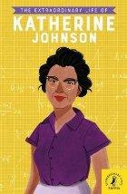 Extraordinary Life of Katherine Johnson