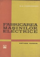 Fabricarea masinilor electrice (traducere din limba rusa)