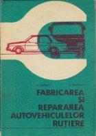 Fabricarea repararea autovehiculelor rutiere