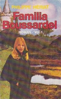 Familia Boussardel, Volumul I