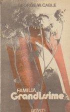 Familia Grandissime istorisire din viata