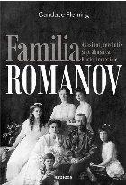 Familia Romanov. Asasinat, revoluție și prăbușirea Rusiei imperiale