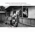 Familia taraneasca in Romania / The Peasants Family in Romania. Un secol de fotografie / A Century of Photography