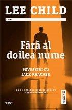 Fara al doilea nume. Povestiri cu Jack Reacher