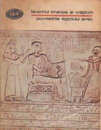 Faraonul Kheops si vrajitorii - Povestirile Egiptului antic