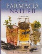 Farmacia Naturii - Un ghid al plantelor medicinale