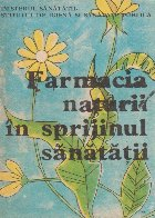 Farmacia naturii in sprijinul sanatatii
