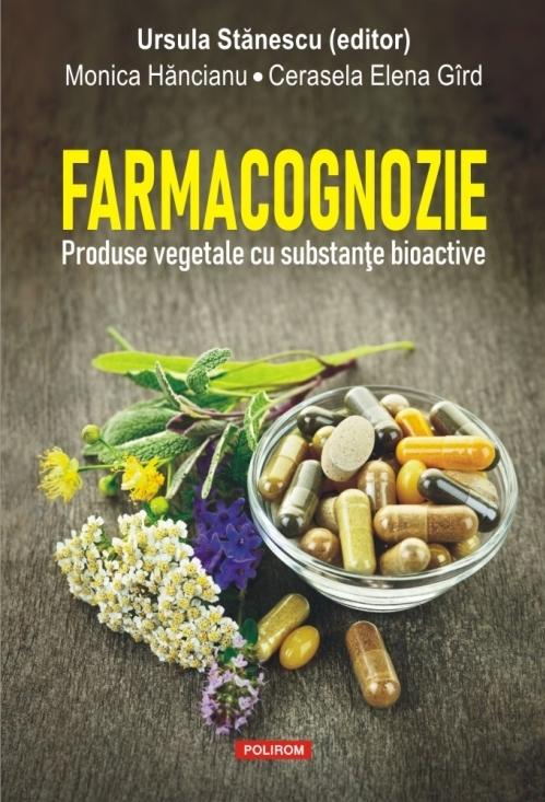 Farmacognozie. Produse vegetale cu substanțe bioactive