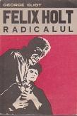 Felix Holt radicalul