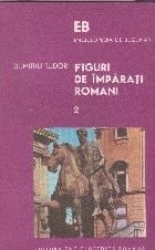 Figuri de imparati romani, Volumul al II-lea