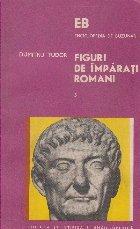 Figuri imparati romani Volumul III