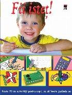 Fii istet ! Peste 70 de activitati pentru copii, ca sa invete jucandu-se