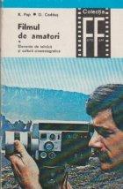Filmul de amatori, Volumul I - Elemente de tehnica si cultura cinematografica