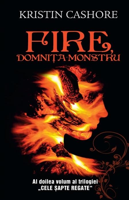 Fire, domnita monstru – vol.2 din seria Cele Sapte Regate