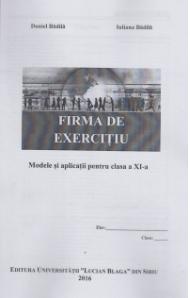 Firma de exercitiu. Modele si aplicatii clasa a XI-a