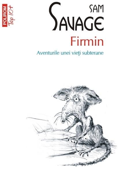 Firmin. Aventurile unei vieți subterane (ediţie de buzunar)