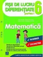 Fise de lucru diferentiate. Matematica: algebra, geometrie. Clasa a VI-a. Partea I
