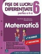 Fise de lucru diferentiate. Matematica. Clasa a VI-a. Partea a II-a