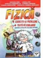 Fizica - exercitii si probleme, teste de evaluare pentru elevii claselor VI - VIII