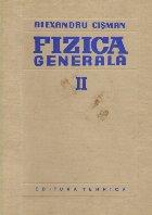 Fizica generala, Volumul al II-lea (A. Cisman)