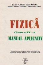 Fizica pentru clasa a IX-a: manual aplicativ