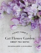 Floret Farm's Cut Flower Garden Sweet Pea Notes