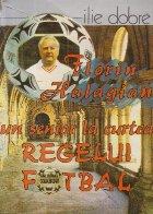 Florin Halagian un senior la curtea Regelui Fotbal