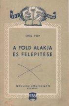 A fold alakja es felepitese (Forma si alcatuirea pamintului / limba maghiara)
