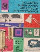 Folosirea repararea aparatelor electrocasnice