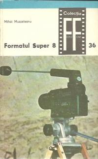 Formatul Super 8, Volumul I