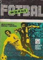 Fotbal de la A la Z - Fotbalul romanesc de-a lungul anilor