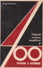 Fotbalul modern simplificat si 400 intrebari si raspunsuri