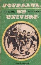 Fotbalul, un univers