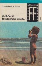 A.B.C.-ul fotografului amator