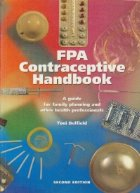 FPA Contraceptive Handbook - A guide for family planning and other health professionals