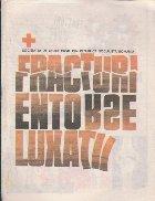 Fracturi, Entorse, Luxatii - Lectia a III-a