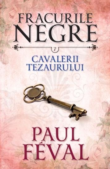 Fracurile negre. Cavalerii Tezaurului (vol. 7)