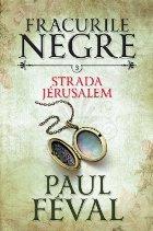 Fracurile negre. Strada Jérusalem (vol. 3)