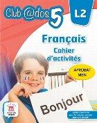Francais. Cahier d activites. L2. Clasa a V-a