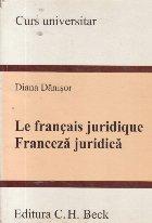Le francais juridique - Franceza juridica (Curs universitar)