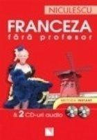 Franceza fara profesor - Metoda Instant & 2 CD-uri audio