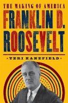 Franklin Roosevelt: The Making America