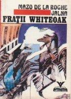 Fratii Whiteoak - Volumul II din ciclul JALNA