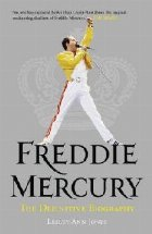 Freddie Mercury: The Definitive Biography