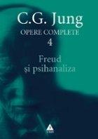 Freud şi psihanaliza - Opere Complete, vol. 4