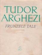 Frunzele tale Tudor Arghezi