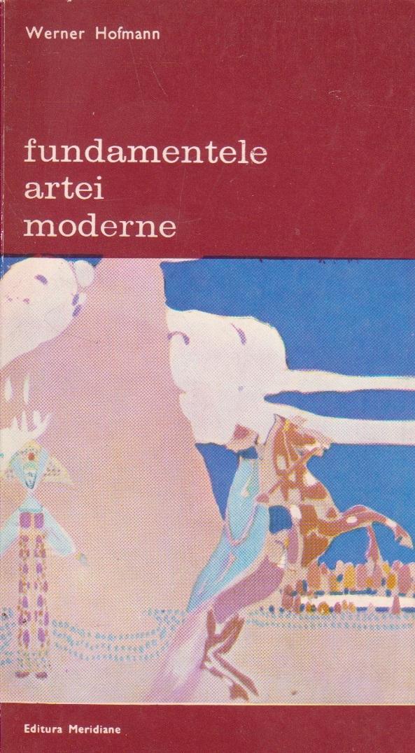 Fundamentele artei moderne - O introducere in formele ei simbolice, Volumul I