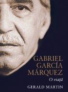 Gabriel Garcia Marquez. O viata