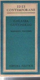 Galaxia Gutenberg Omul era tiparului