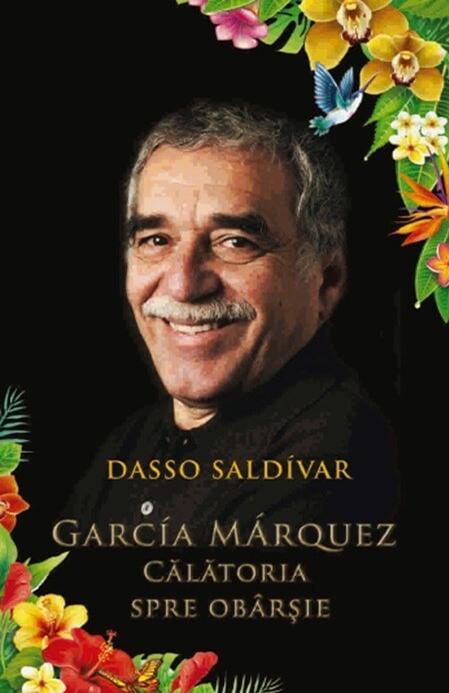 Garcia Marquez. Calatoria spre obarsie